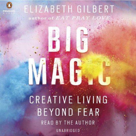 "Gilbert's ""Big Magic"" lends inspiring advice about living creatively"
